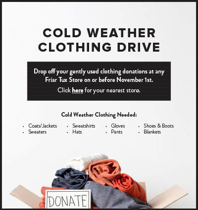 Friar Tux Cold Weather Clothing Drive: Donations Welcome at any Friar Tux Location by 11/1/2020