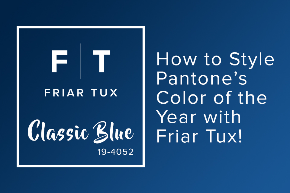 Classic Blue, Pantone's 2020 Color in Wedding Menswear